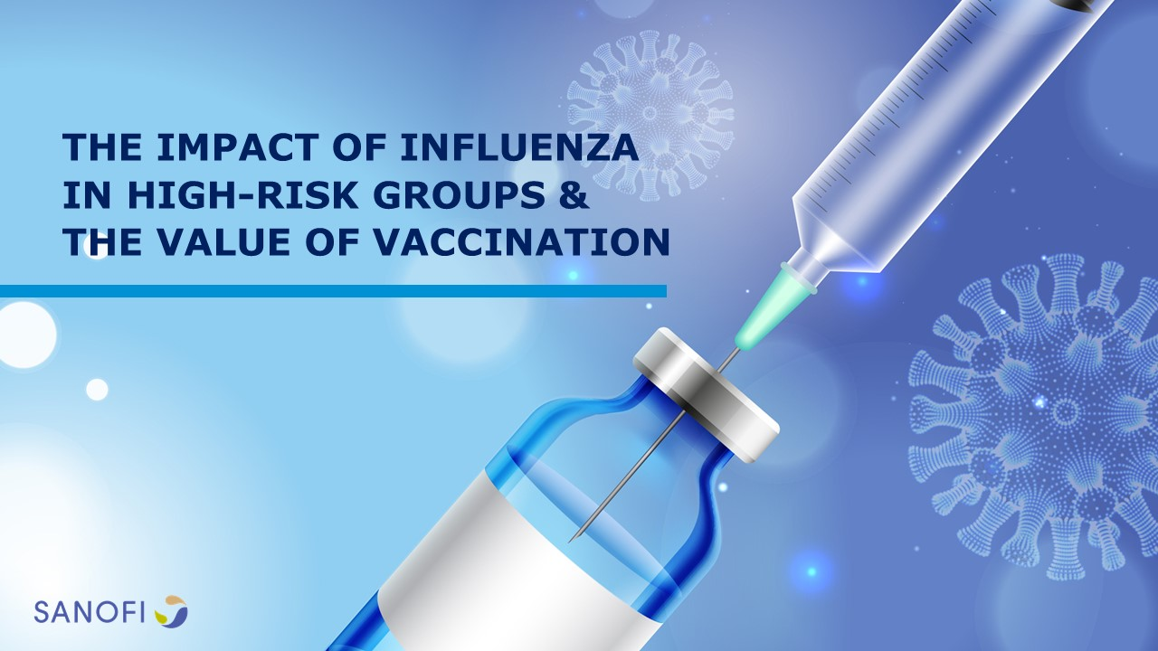The Impact of Influenza in High-Risk Groups & The Value of Vaccination