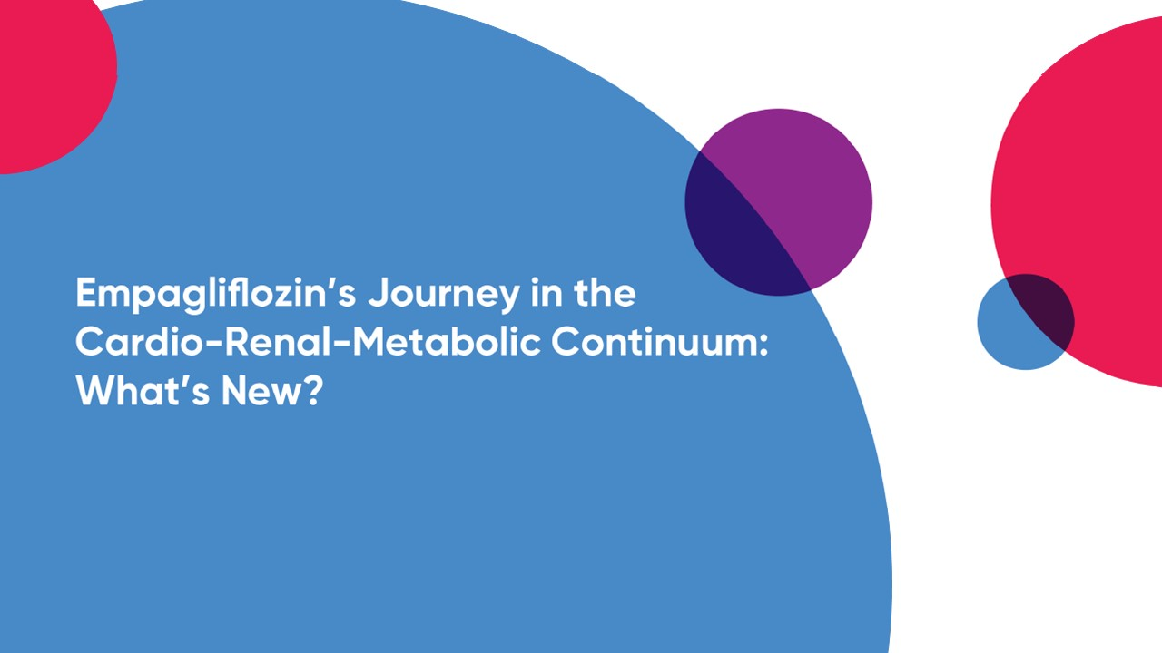 Empagliflozin's Journey in the Cardio-Renal-Metabolic Continuum: What's New?